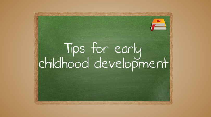 Tips For Early Childhood Development