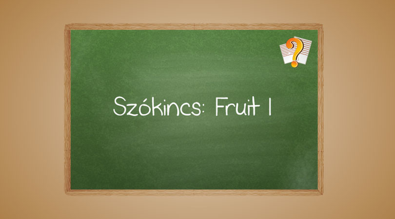 Szókincs: Fruits I.