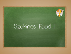 Szókincs: Food I.