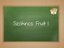 Szókincs: Fruits I.